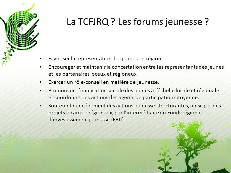 La TCFJRQ Les forums jeunesse
