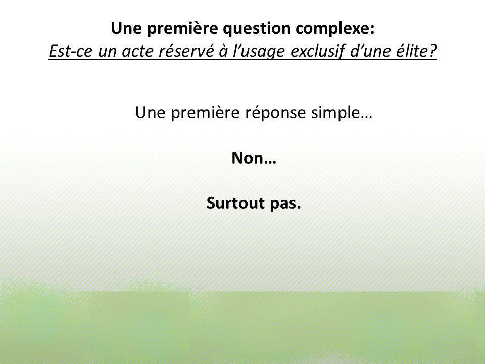 Une première réponse simple… Non… Surtout pas.