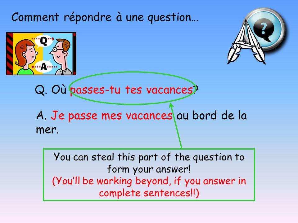 Comment répondre à une question…