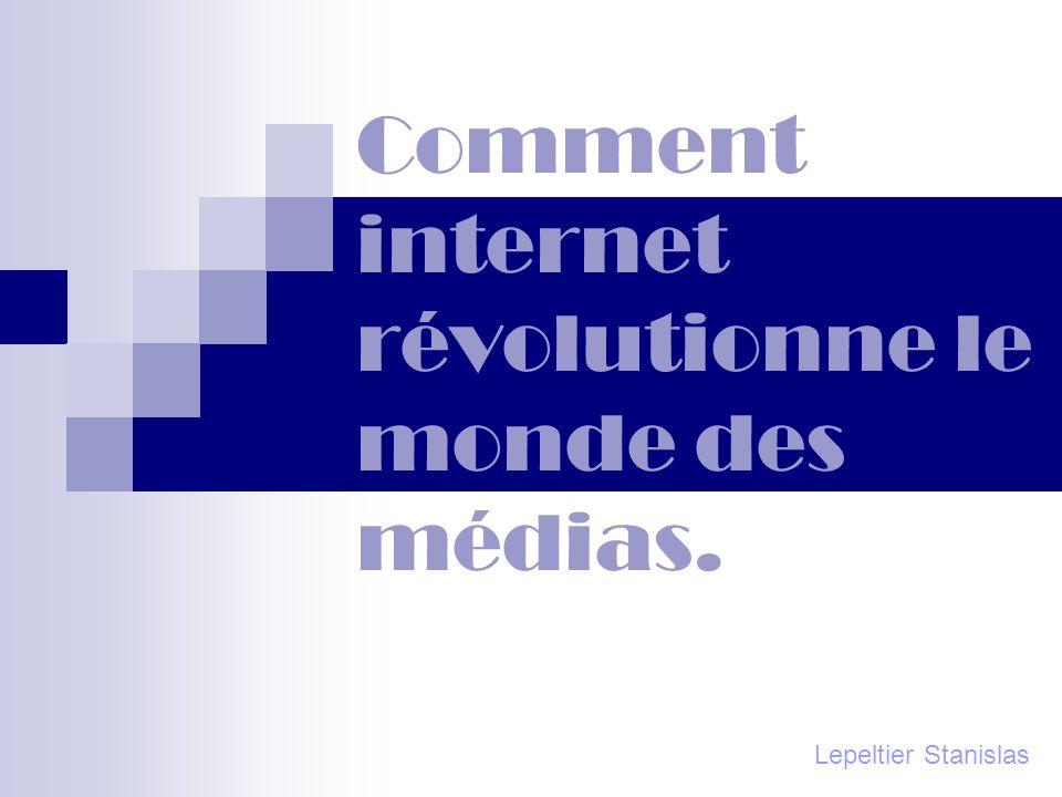 Comment internet révolutionne le monde des médias.