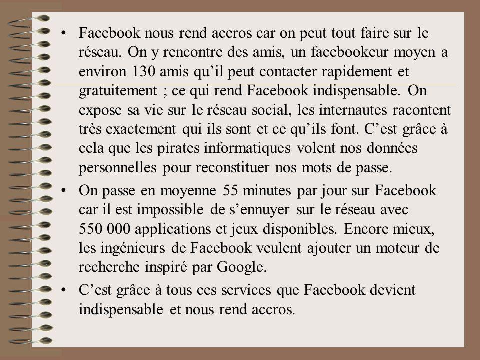 Facebook nous rend accros car on peut tout faire sur le réseau