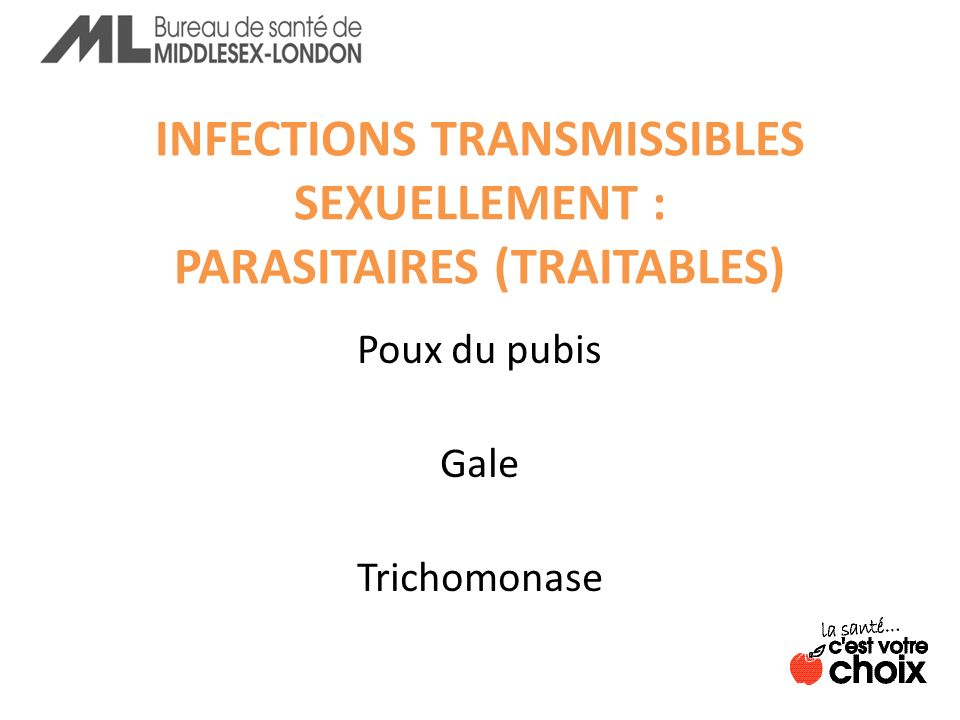 INFECTIONS TRANSMISSIBLES SEXUELLEMENT : PARASITAIRES (TRAITABLES)
