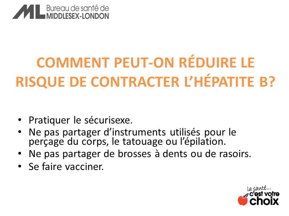 COMMENT PEUT-ON RÉDUIRE LE RISQUE DE CONTRACTER L'HÉPATITE B