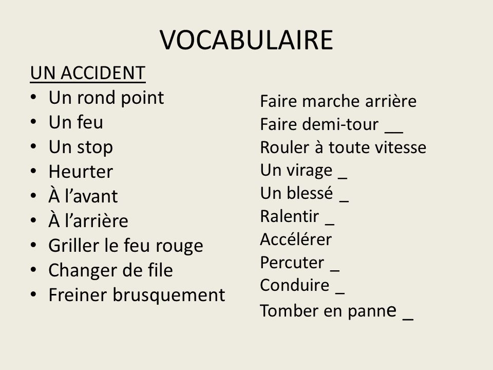 VOCABULAIRE UN ACCIDENT Un rond point Un feu Un stop Heurter À l'avant