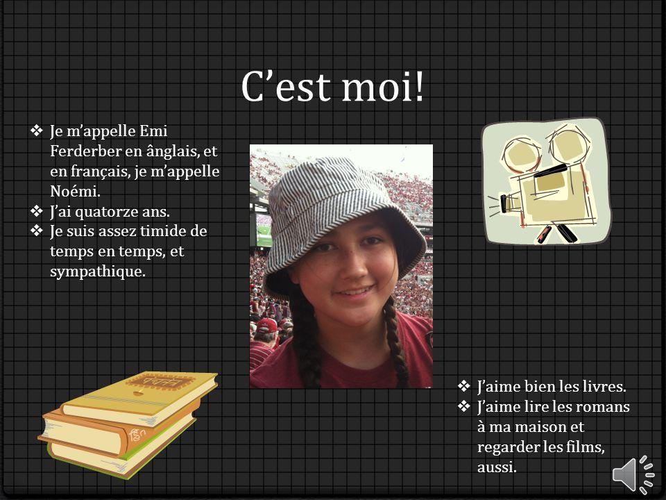 C'est moi! Je m'appelle Emi Ferderber en ânglais, et en français, je m'appelle Noémi. J'ai quatorze ans.