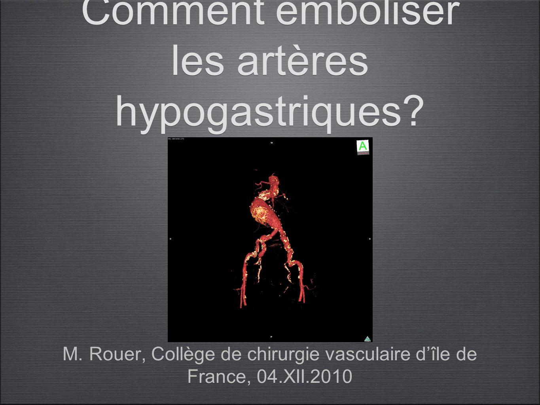 Comment emboliser les artères hypogastriques