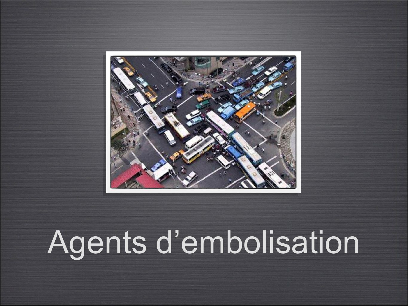 Agents d'embolisation