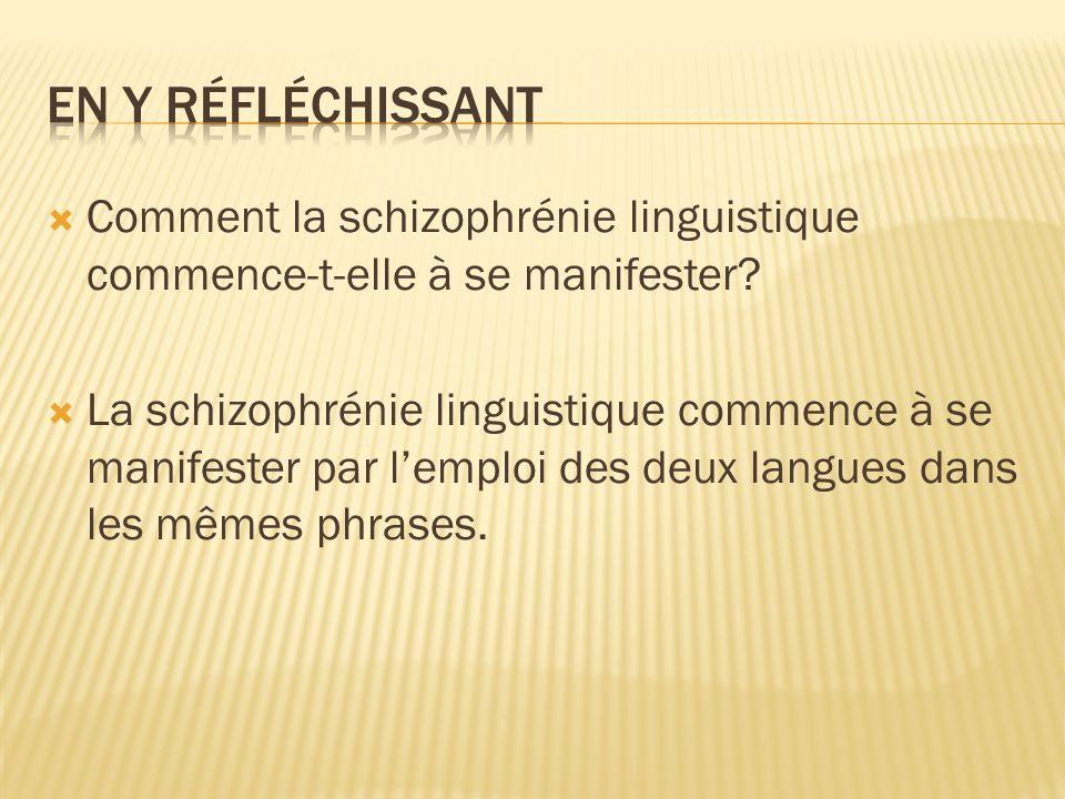 en y réfléchissant Comment la schizophrénie linguistique commence-t-elle à se manifester