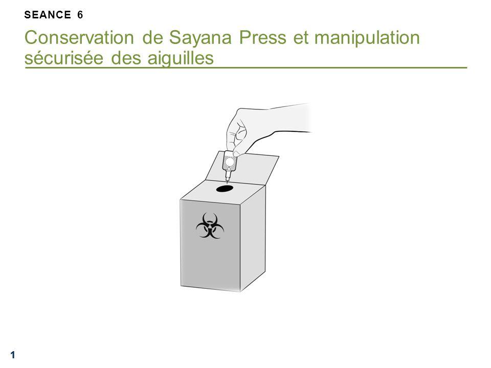 SEANCE 6 Conservation de Sayana Press et manipulation sécurisée des aiguilles