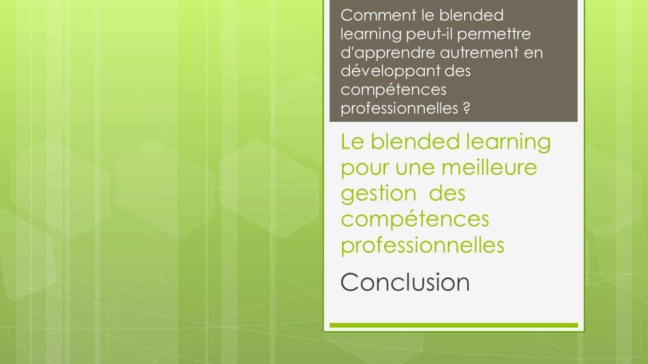 Comment le blended learning peut-il permettre d apprendre autrement en développant des compétences professionnelles