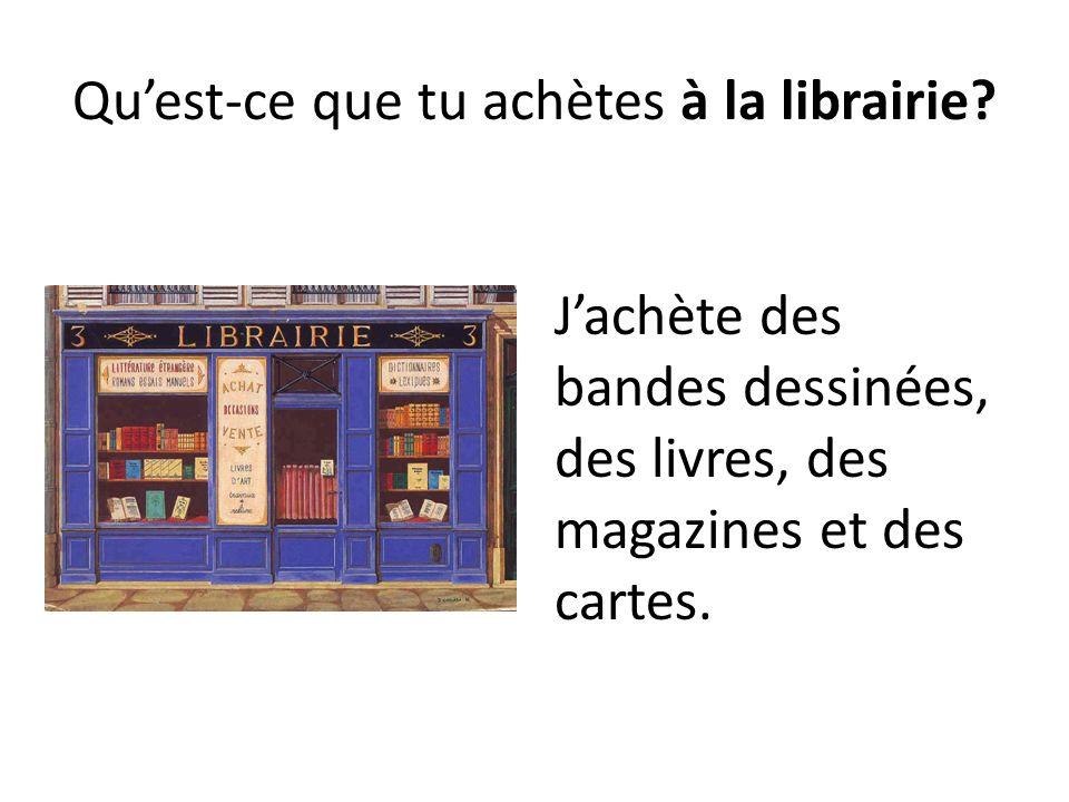 Qu'est-ce que tu achètes à la librairie