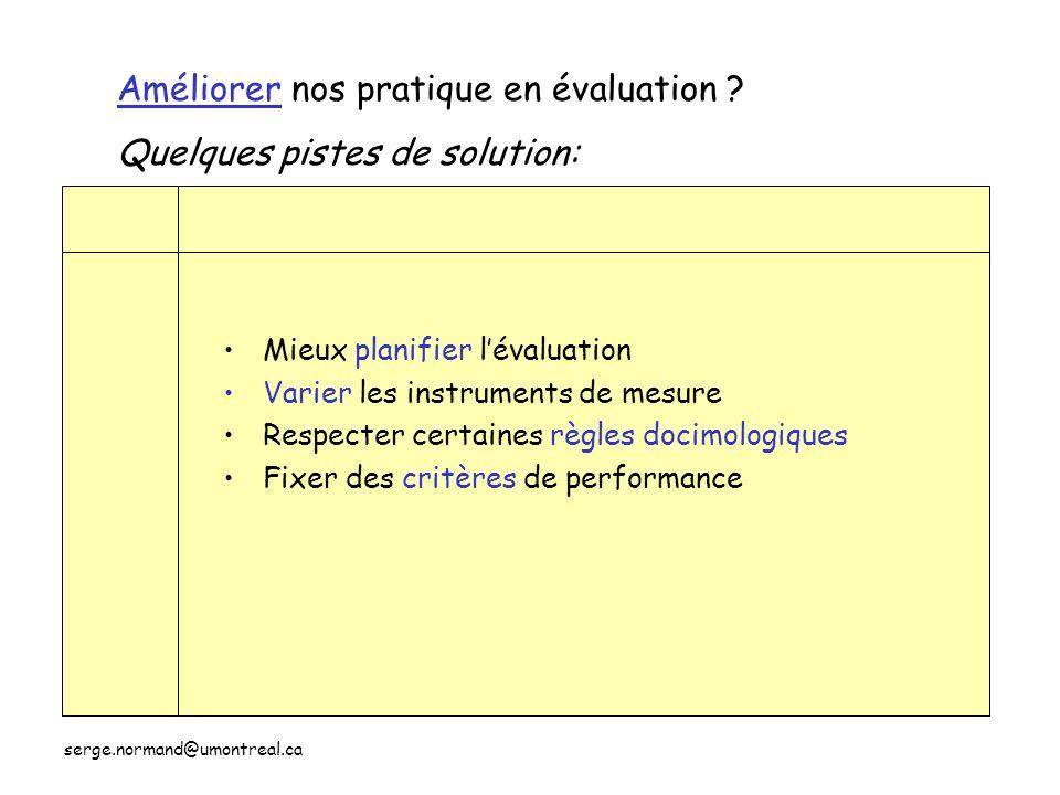 Améliorer nos pratique en évaluation Quelques pistes de solution: