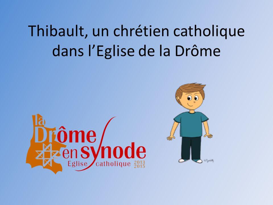 Thibault, un chrétien catholique dans l'Eglise de la Drôme