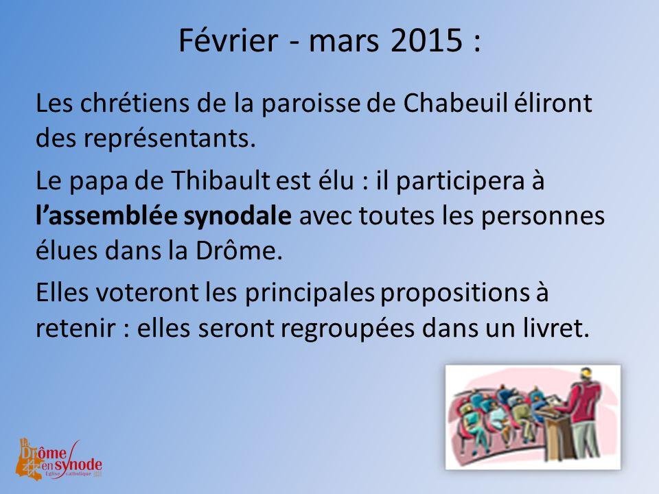 Février - mars 2015 : Les chrétiens de la paroisse de Chabeuil éliront des représentants.