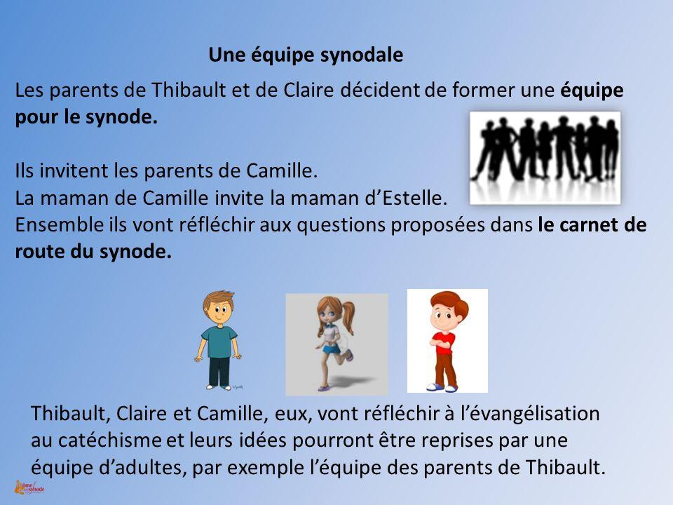Une équipe synodale Les parents de Thibault et de Claire décident de former une équipe pour le synode.