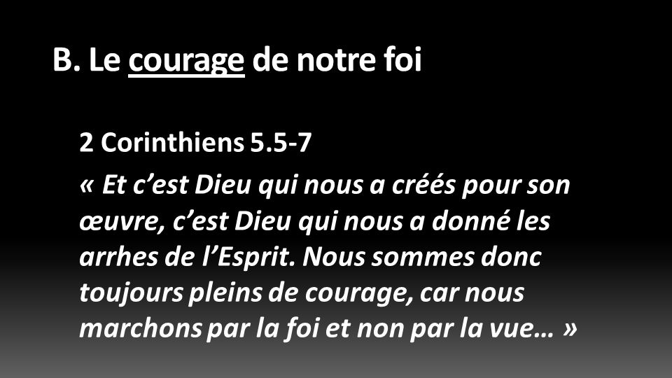 B. Le courage de notre foi