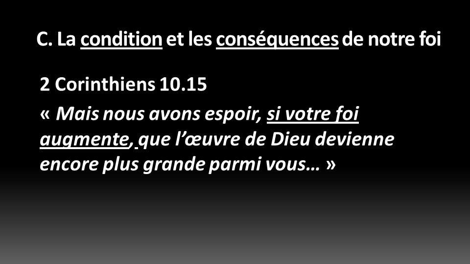 C. La condition et les conséquences de notre foi