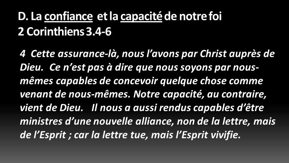 D. La confiance et la capacité de notre foi 2 Corinthiens 3.4-6