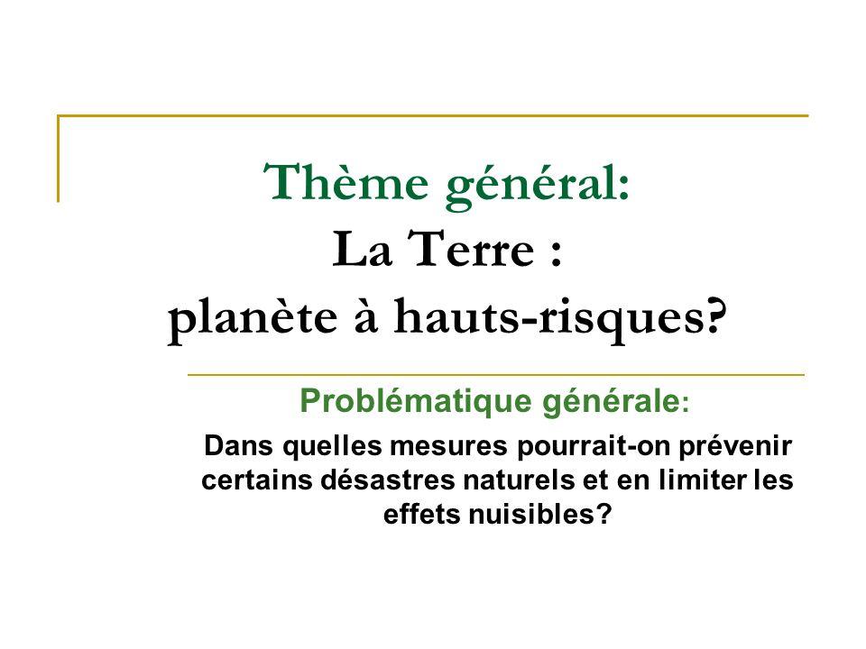 Thème général: La Terre : planète à hauts-risques