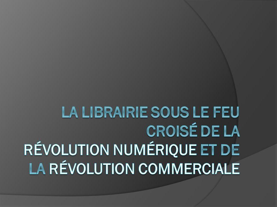 La librairie sous le feu croisé de la révolution numérique et de la révolution commerciale