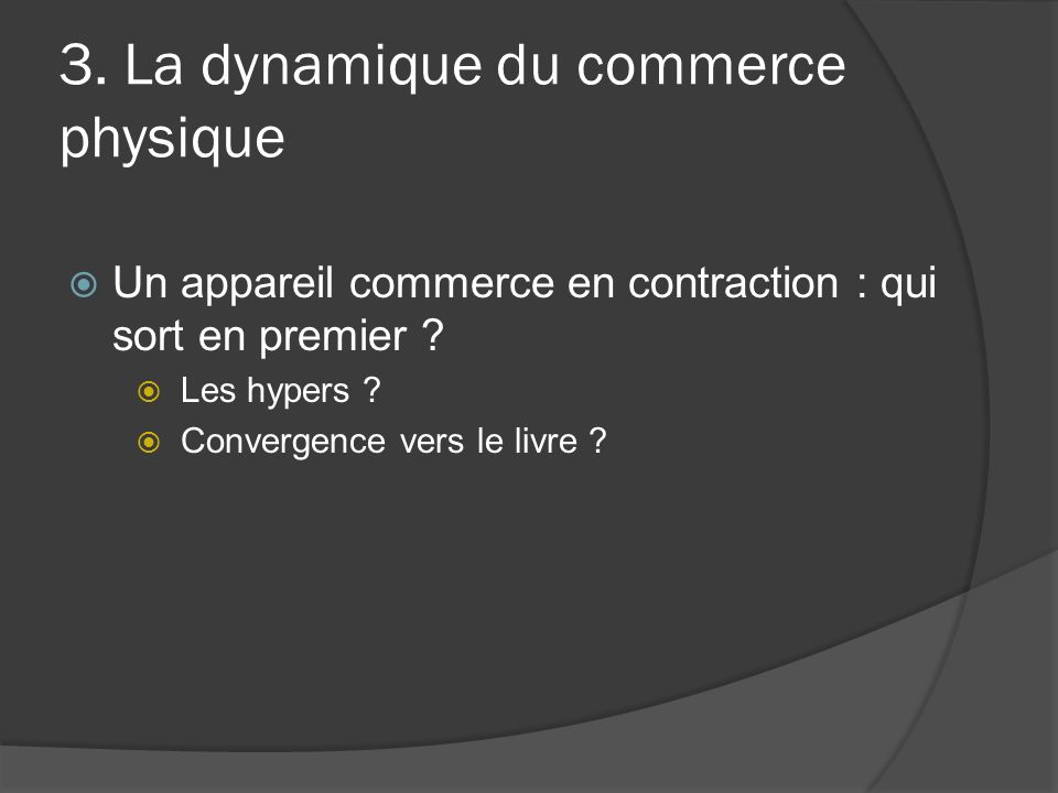 3. La dynamique du commerce physique