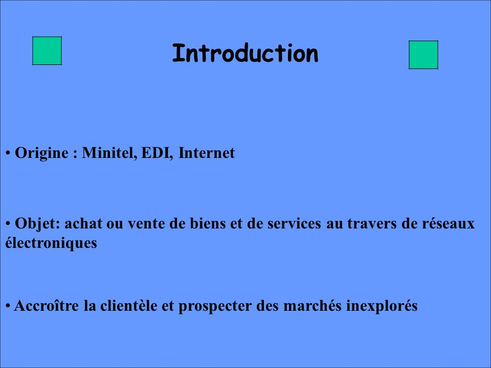 Introduction Origine : Minitel, EDI, Internet