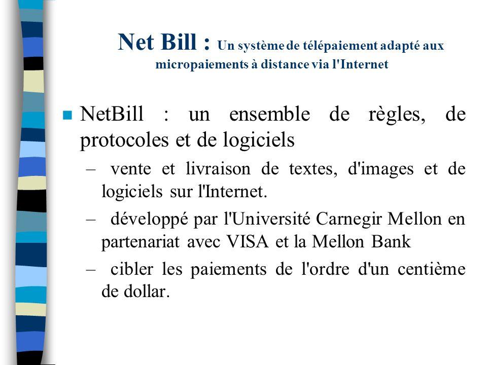 Net Bill : Un système de télépaiement adapté aux micropaiements à distance via l Internet