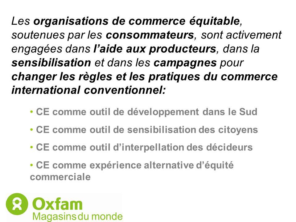 Les organisations de commerce équitable, soutenues par les consommateurs, sont activement engagées dans l'aide aux producteurs, dans la sensibilisation et dans les campagnes pour changer les règles et les pratiques du commerce international conventionnel: