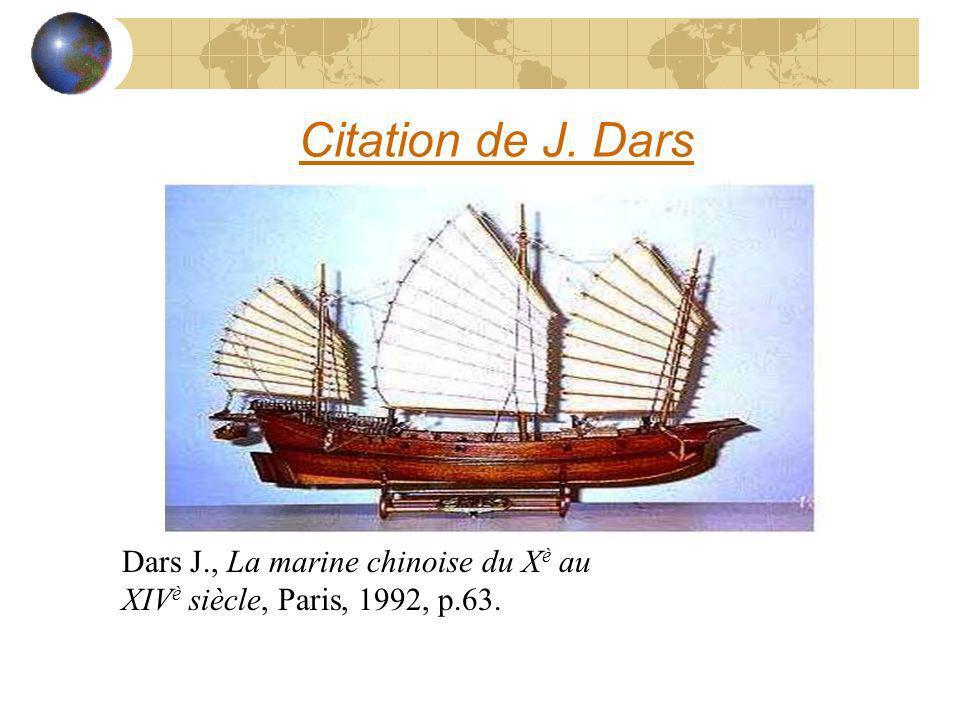 Citation de J. Dars Dars J., La marine chinoise du Xè au XIVè siècle, Paris, 1992, p.63.