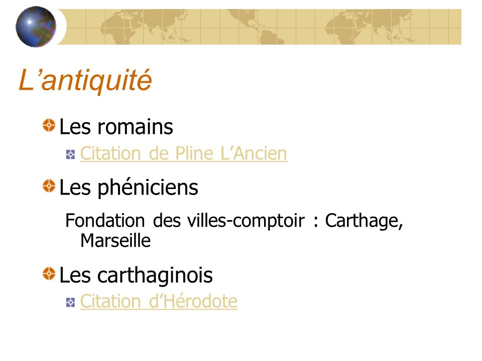 L'antiquité Les romains Les phéniciens Les carthaginois