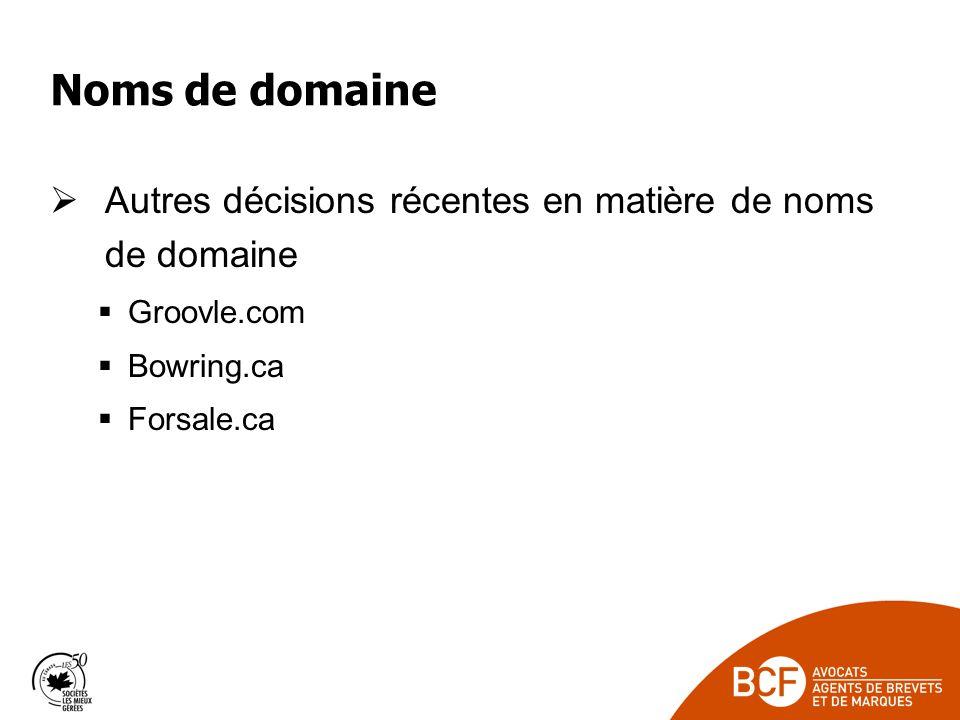 Noms de domaine Autres décisions récentes en matière de noms de domaine. Groovle.com. Bowring.ca.
