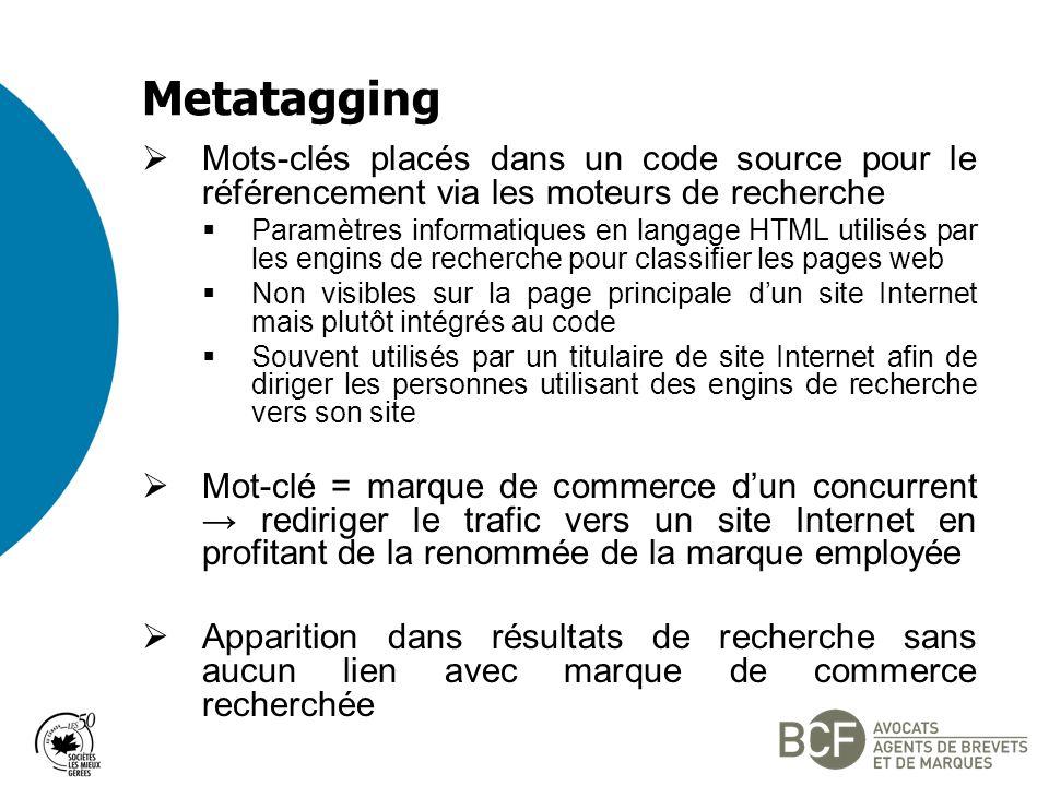 Metatagging Mots-clés placés dans un code source pour le référencement via les moteurs de recherche.