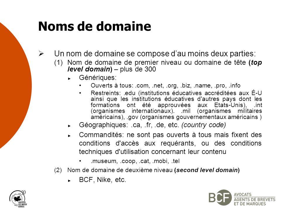 Noms de domaine Un nom de domaine se compose d'au moins deux parties: