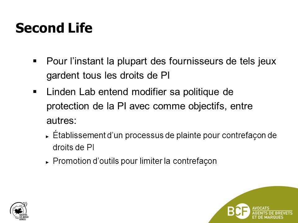 Second Life Pour l'instant la plupart des fournisseurs de tels jeux gardent tous les droits de PI.