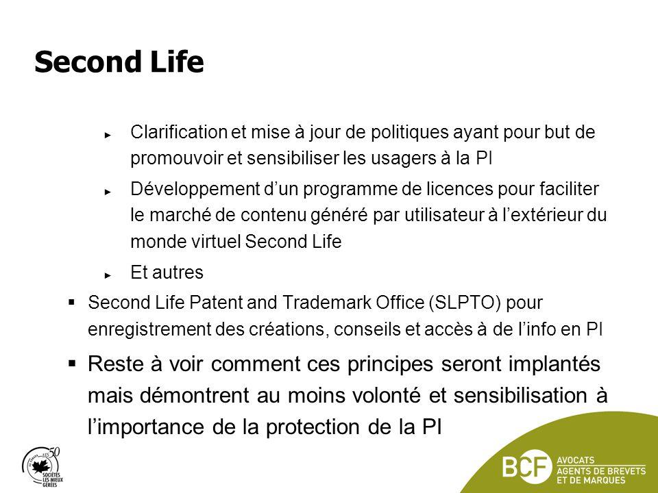 Second Life Clarification et mise à jour de politiques ayant pour but de promouvoir et sensibiliser les usagers à la PI.