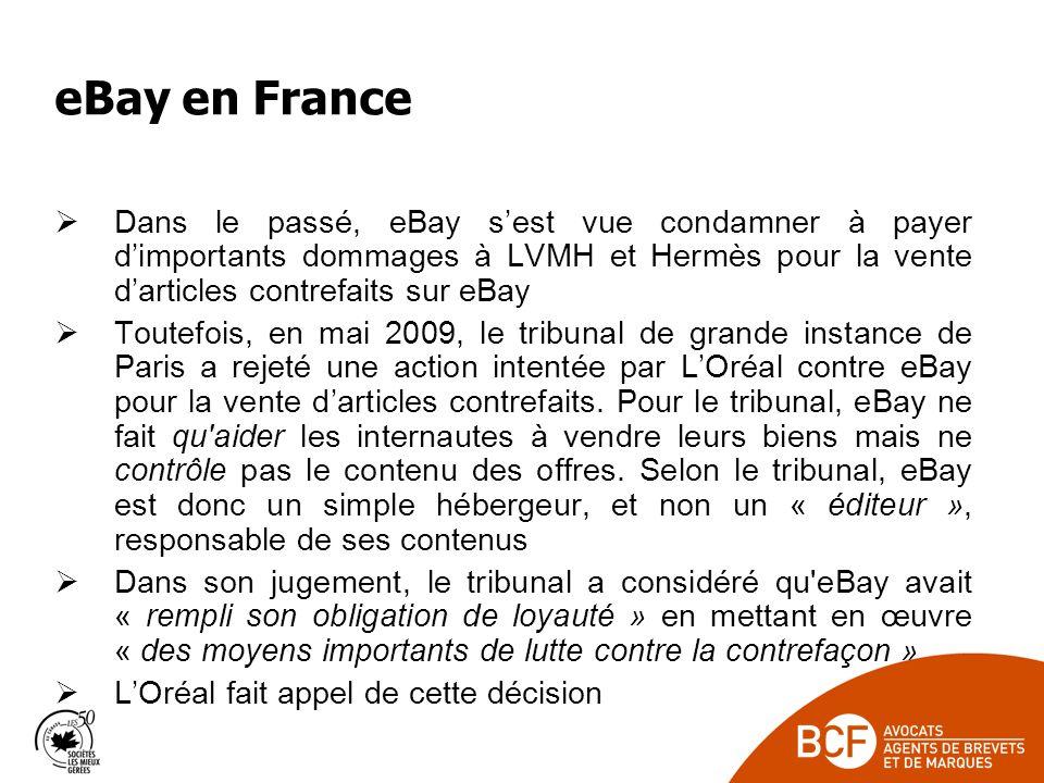 eBay en France Dans le passé, eBay s'est vue condamner à payer d'importants dommages à LVMH et Hermès pour la vente d'articles contrefaits sur eBay.