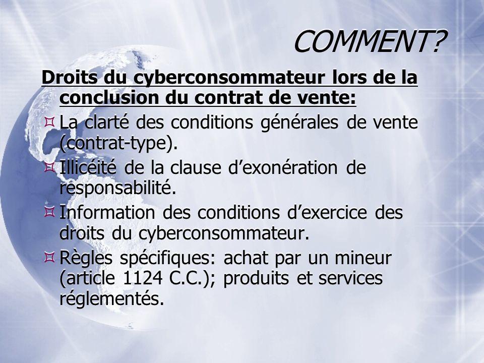 COMMENT Droits du cyberconsommateur lors de la conclusion du contrat de vente: La clarté des conditions générales de vente (contrat-type).