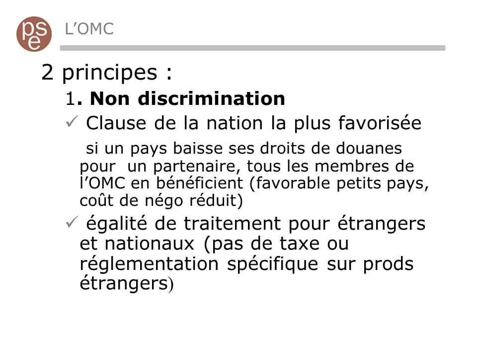 2 principes : 1. Non discrimination