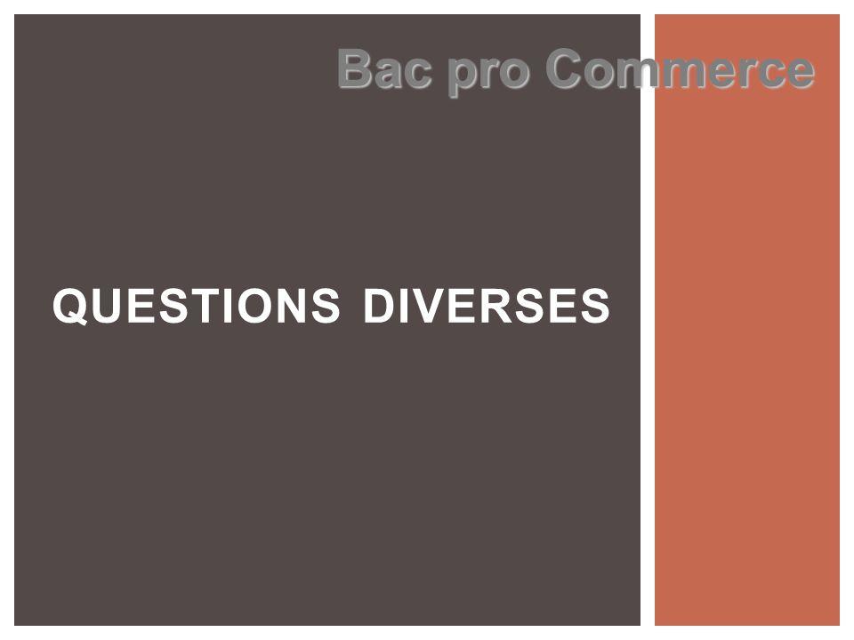 Bac pro Commerce Questions diverses
