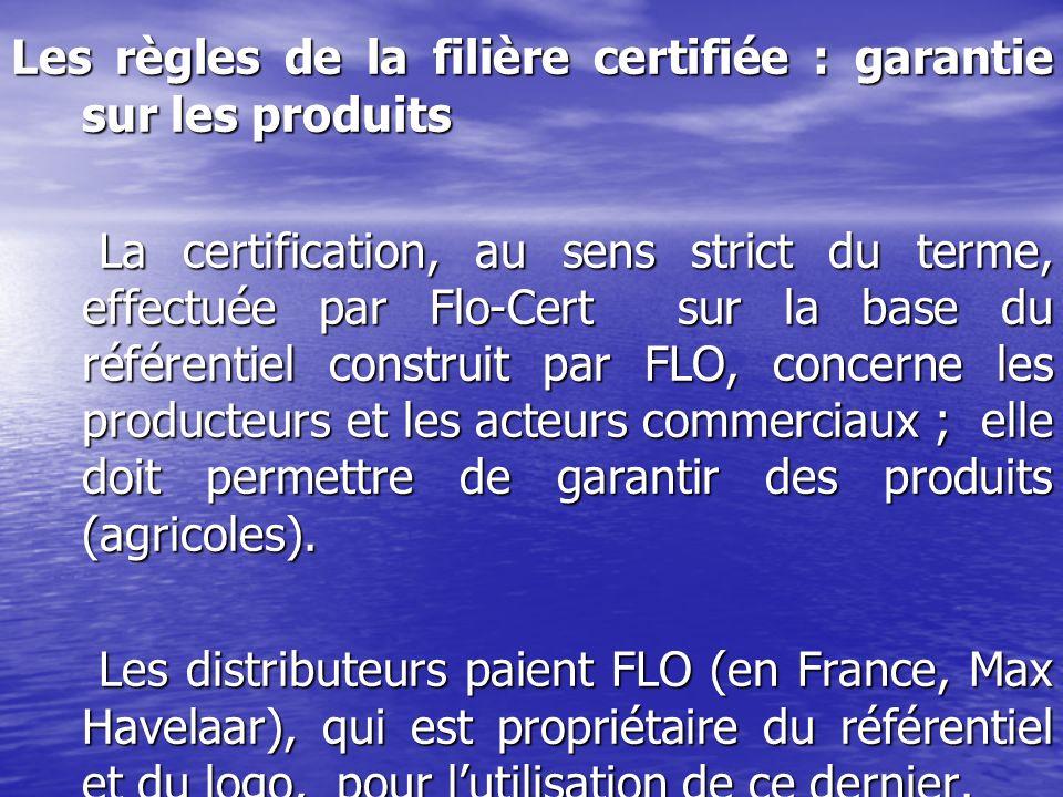 Les règles de la filière certifiée : garantie sur les produits