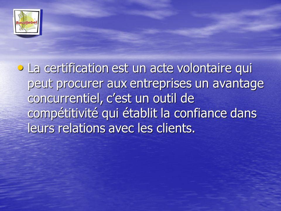 La certification est un acte volontaire qui peut procurer aux entreprises un avantage concurrentiel, c'est un outil de compétitivité qui établit la confiance dans leurs relations avec les clients.
