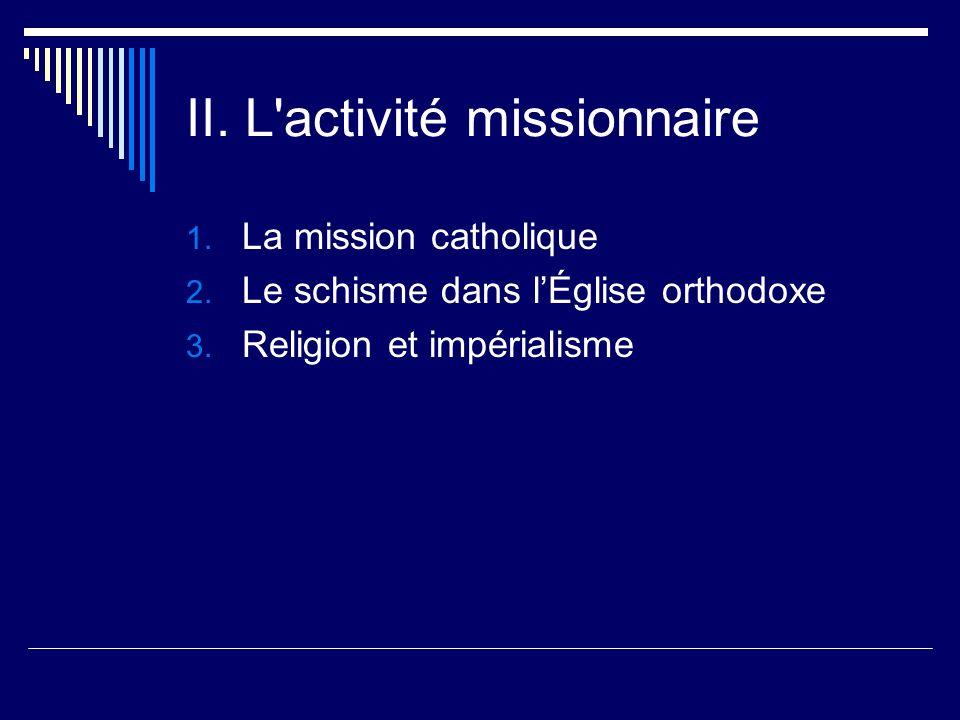 II. L activité missionnaire