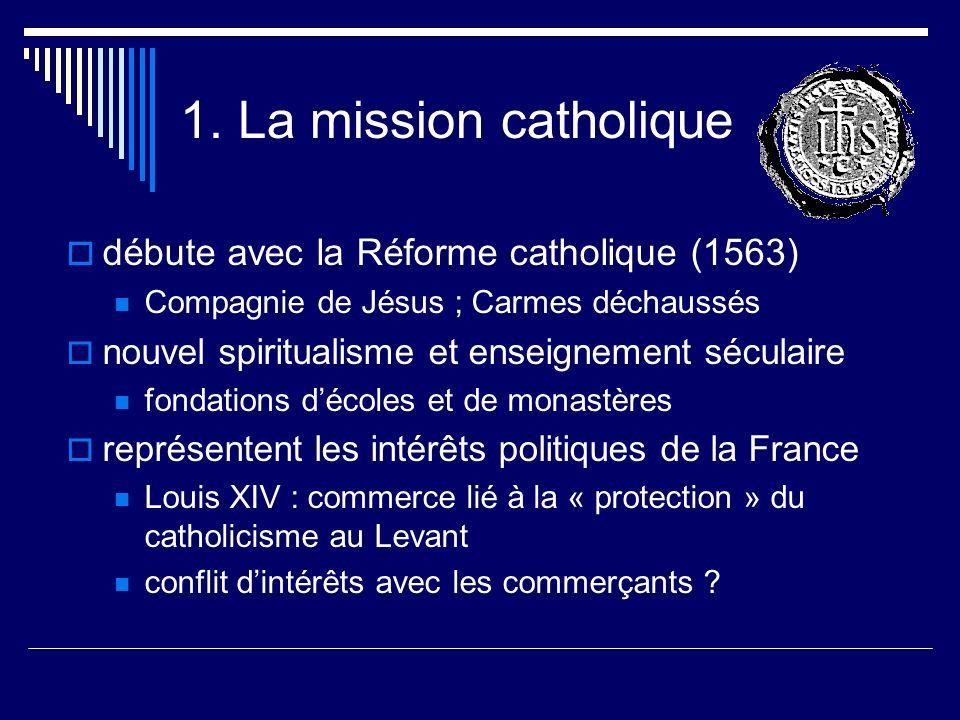 1. La mission catholique débute avec la Réforme catholique (1563)