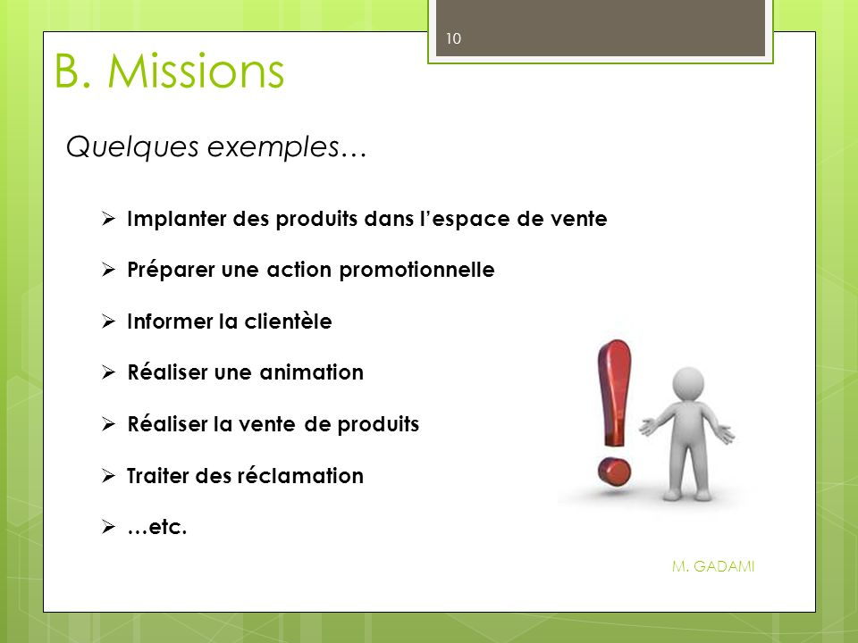 B. Missions Quelques exemples…