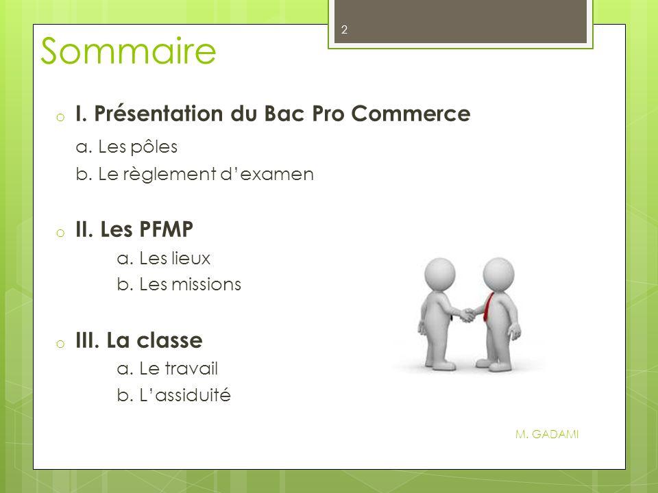 Sommaire I. Présentation du Bac Pro Commerce a. Les pôles II. Les PFMP