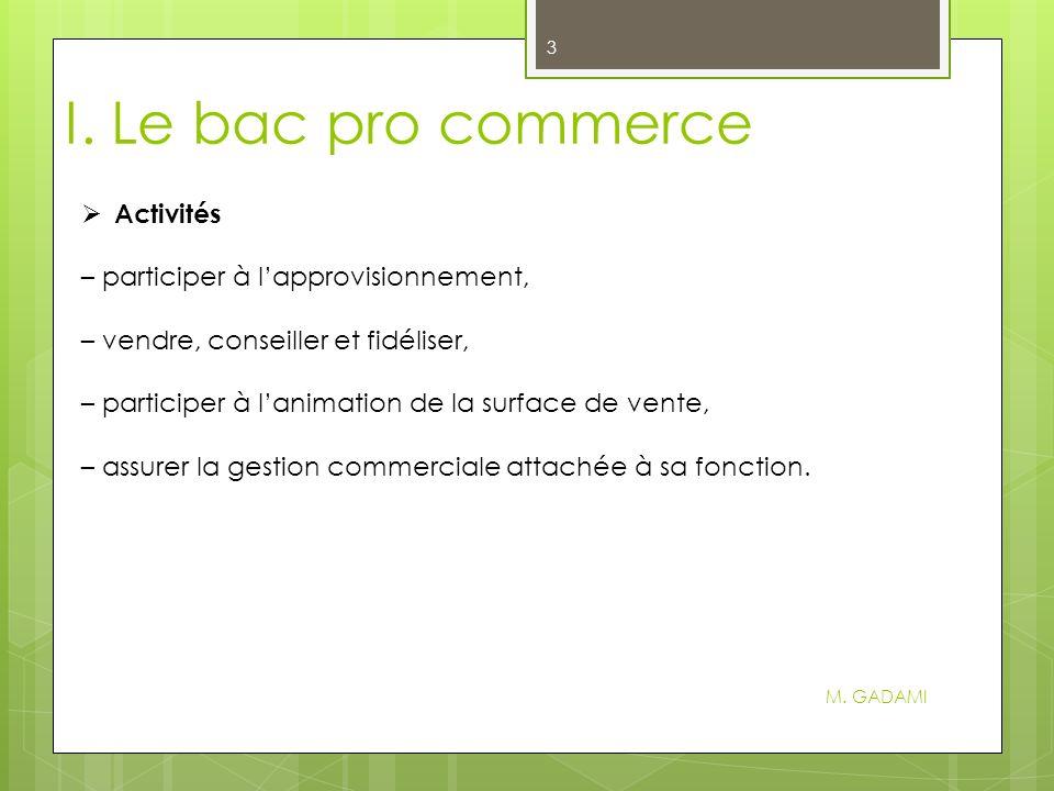 I. Le bac pro commerce Activités – participer à l'approvisionnement,