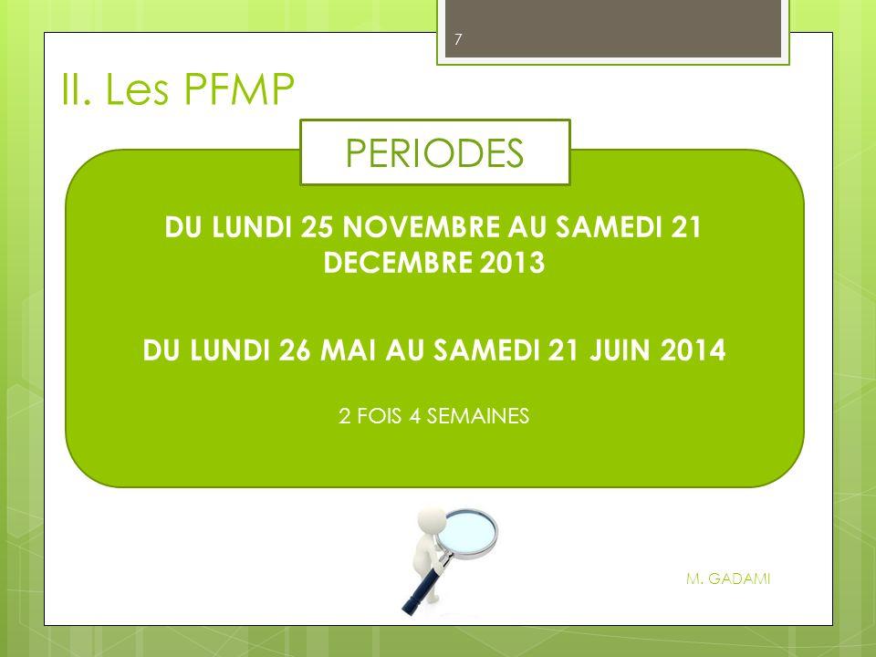 II. Les PFMP PERIODES DU LUNDI 25 NOVEMBRE AU SAMEDI 21 DECEMBRE 2013