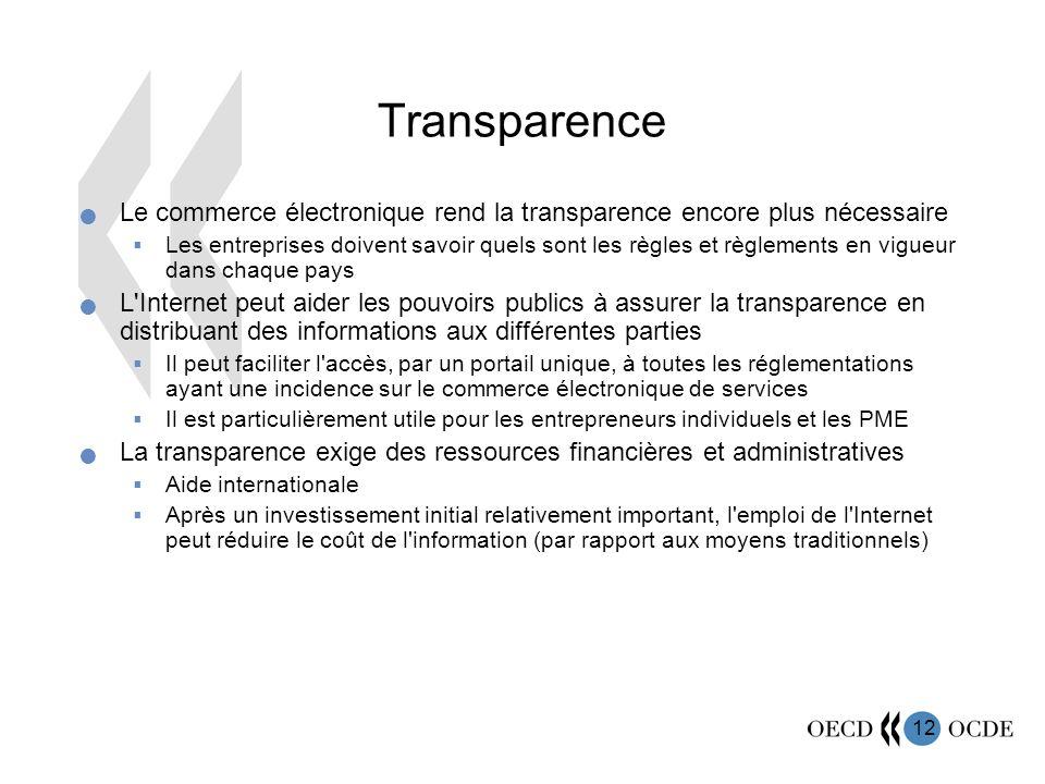 Transparence Le commerce électronique rend la transparence encore plus nécessaire.