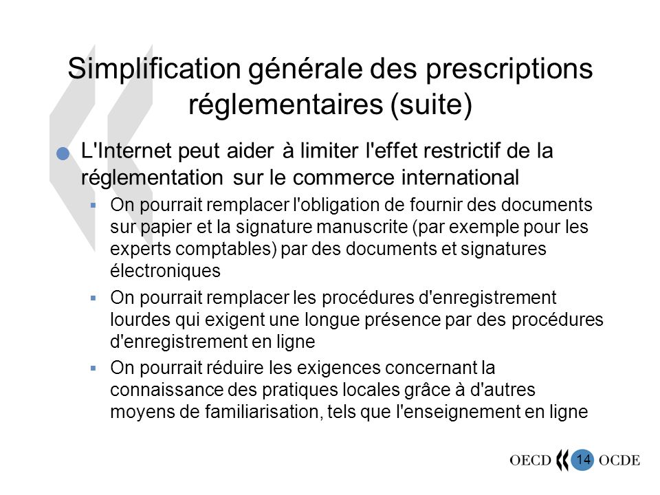 Simplification générale des prescriptions réglementaires (suite)