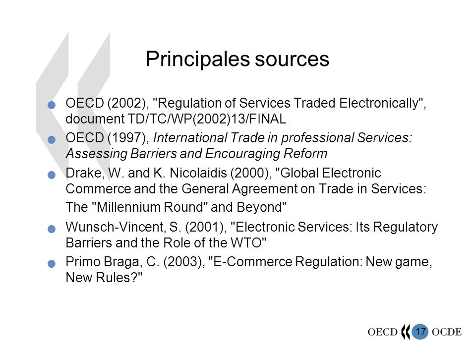 Principales sources OECD (2002), Regulation of Services Traded Electronically , document TD/TC/WP(2002)13/FINAL.